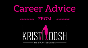 Career Advice from Kristi Dosh - SportsBizMiss